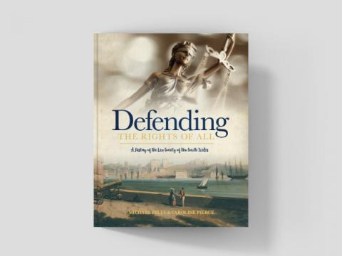 DEFENDING THE RIGHTS OF ALL: A History of the Law Society of NSW