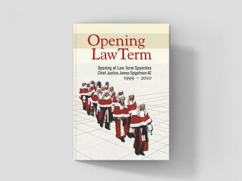 Opening Law Term: Opening of Law Term Speeches, Chief Justice James Spigelman AC, 1999 - 2010